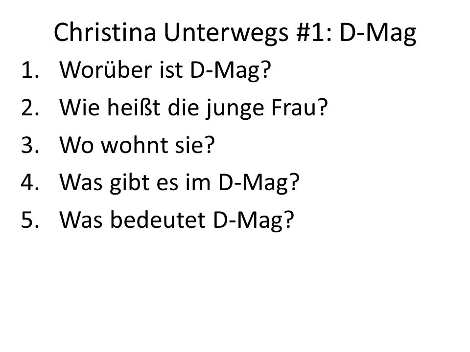 Christina Unterwegs #1: D-Mag