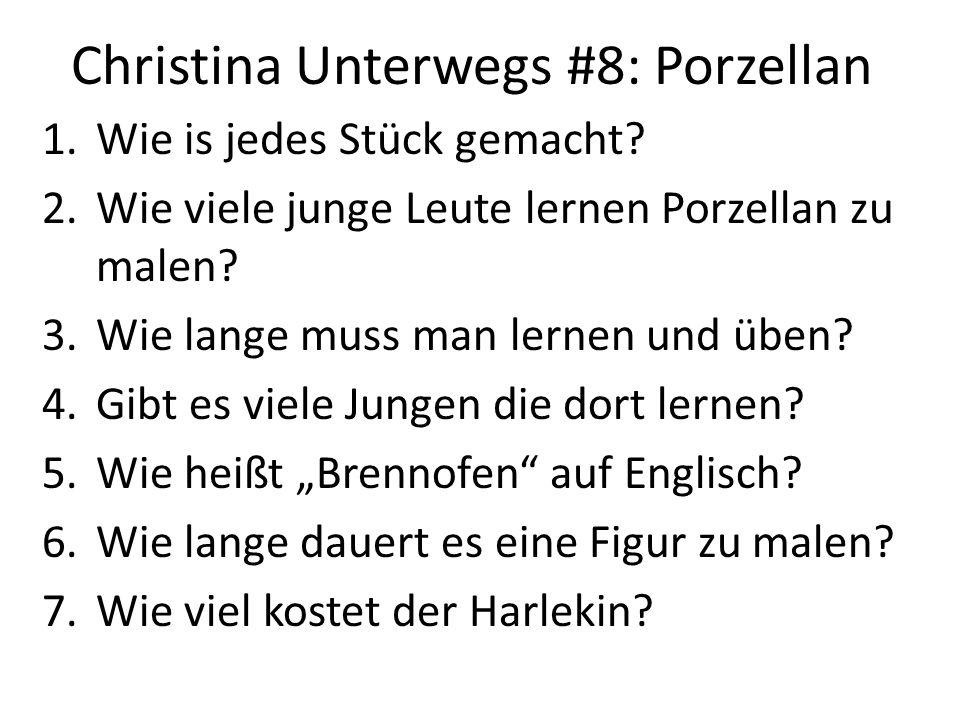 Christina Unterwegs #8: Porzellan