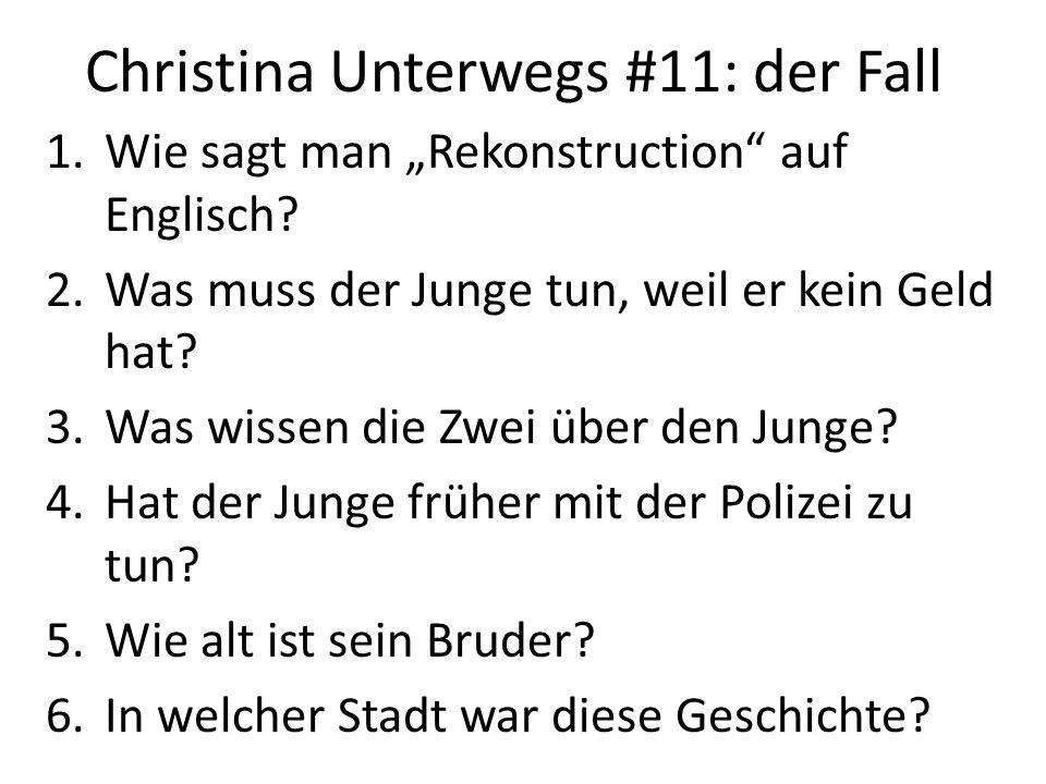 Christina Unterwegs #11: der Fall