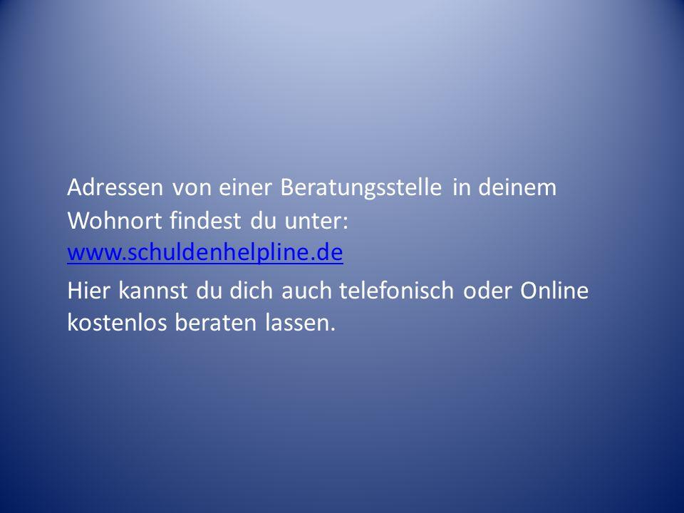 Adressen von einer Beratungsstelle in deinem Wohnort findest du unter: www.schuldenhelpline.de