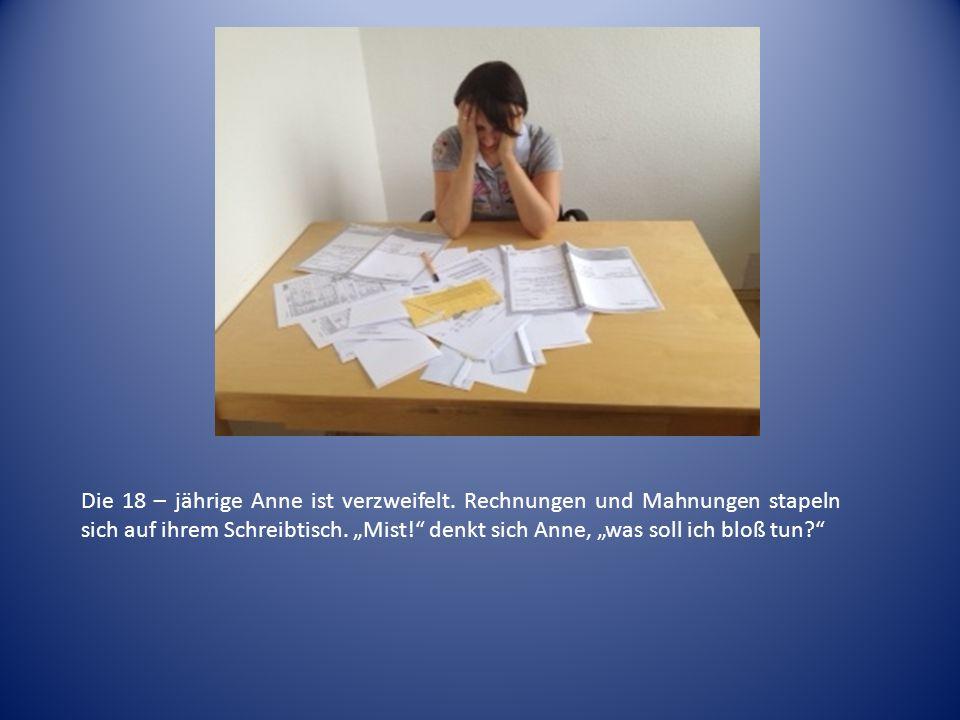 Die 18 – jährige Anne ist verzweifelt