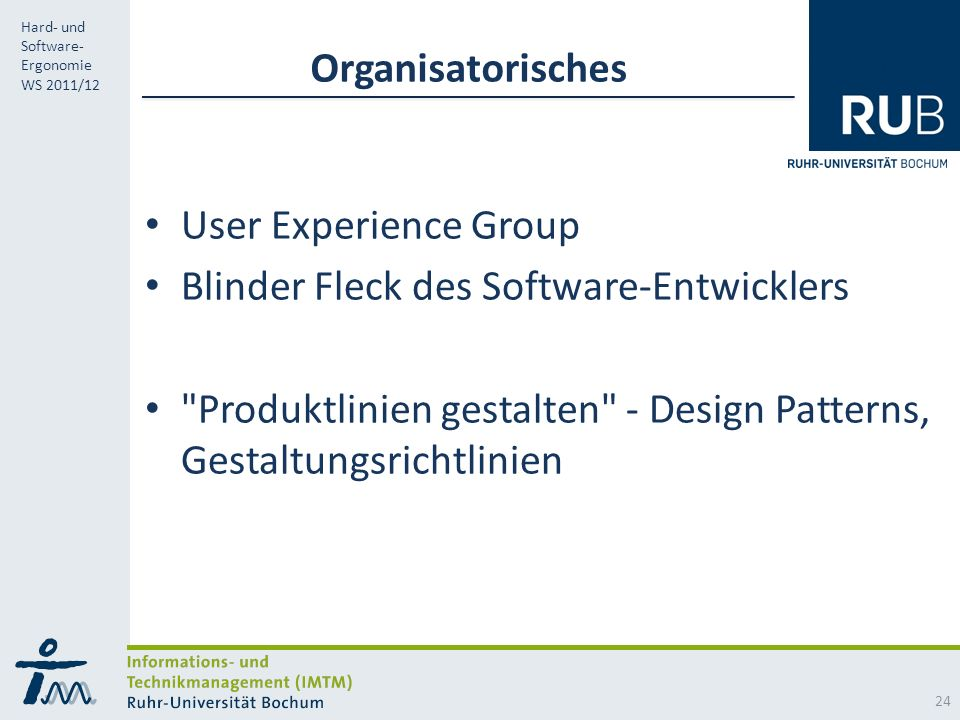 Organisatorisches User Experience Group. Blinder Fleck des Software-Entwicklers.