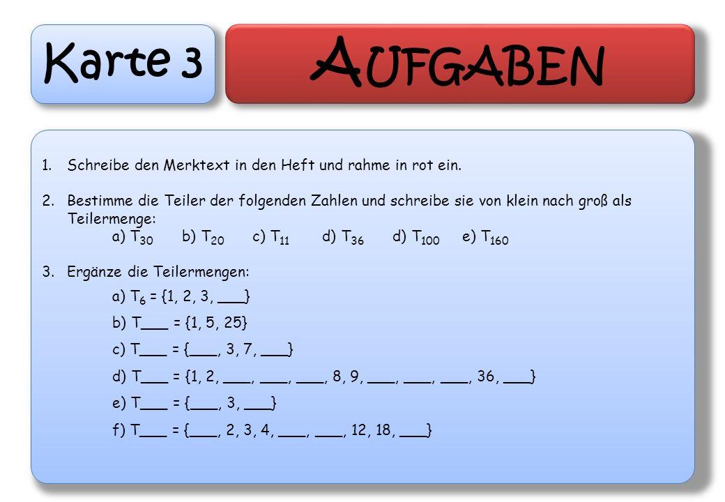 Karte 3 Aufgaben. Schreibe den Merktext in den Heft und rahme in rot ein.