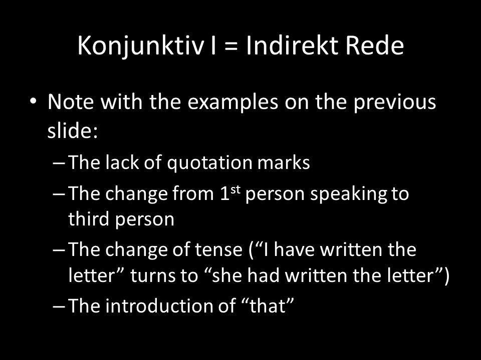Konjunktiv I = Indirekt Rede