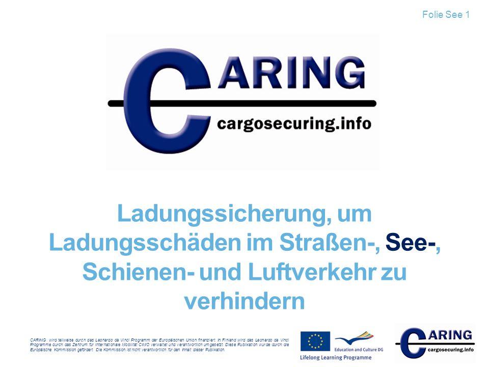Folie See 1 Ladungssicherung, um Ladungsschäden im Straßen-, See-, Schienen- und Luftverkehr zu verhindern.