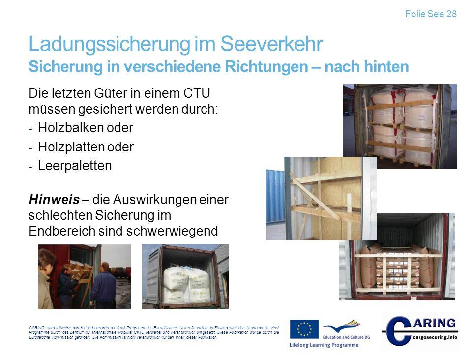 Folie See 28 Ladungssicherung im Seeverkehr Sicherung in verschiedene Richtungen – nach hinten.