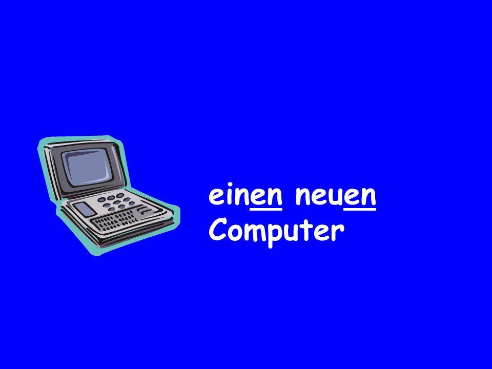 einen neuen Computer