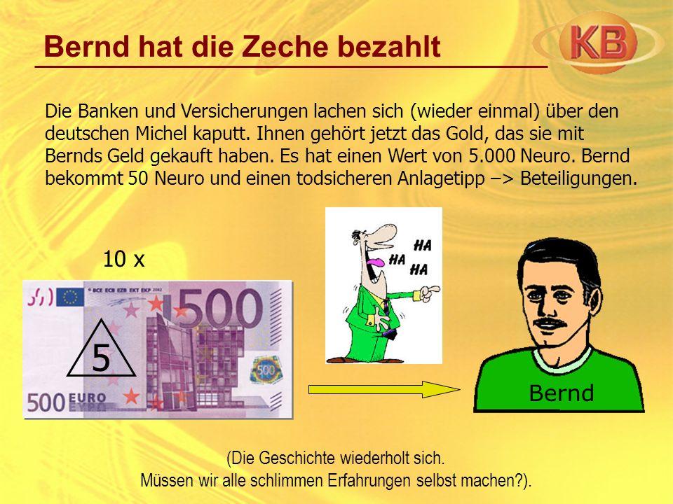 5 Bernd hat die Zeche bezahlt 10 x Bernd