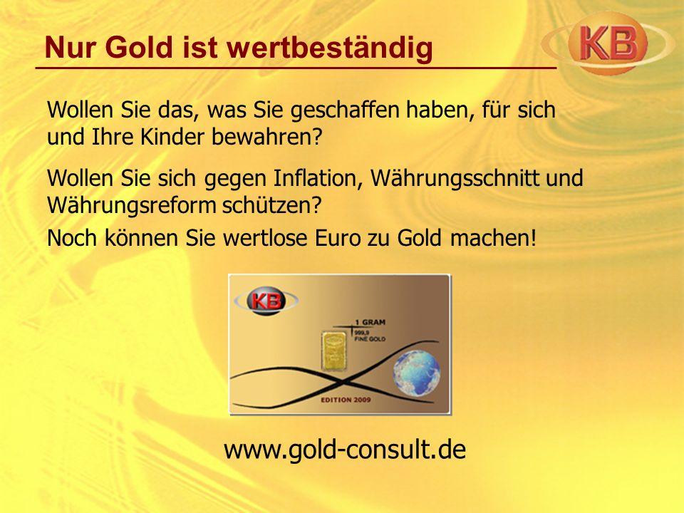 Nur Gold ist wertbeständig