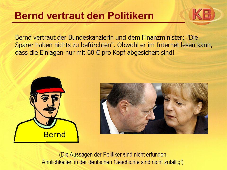 Bernd vertraut den Politikern