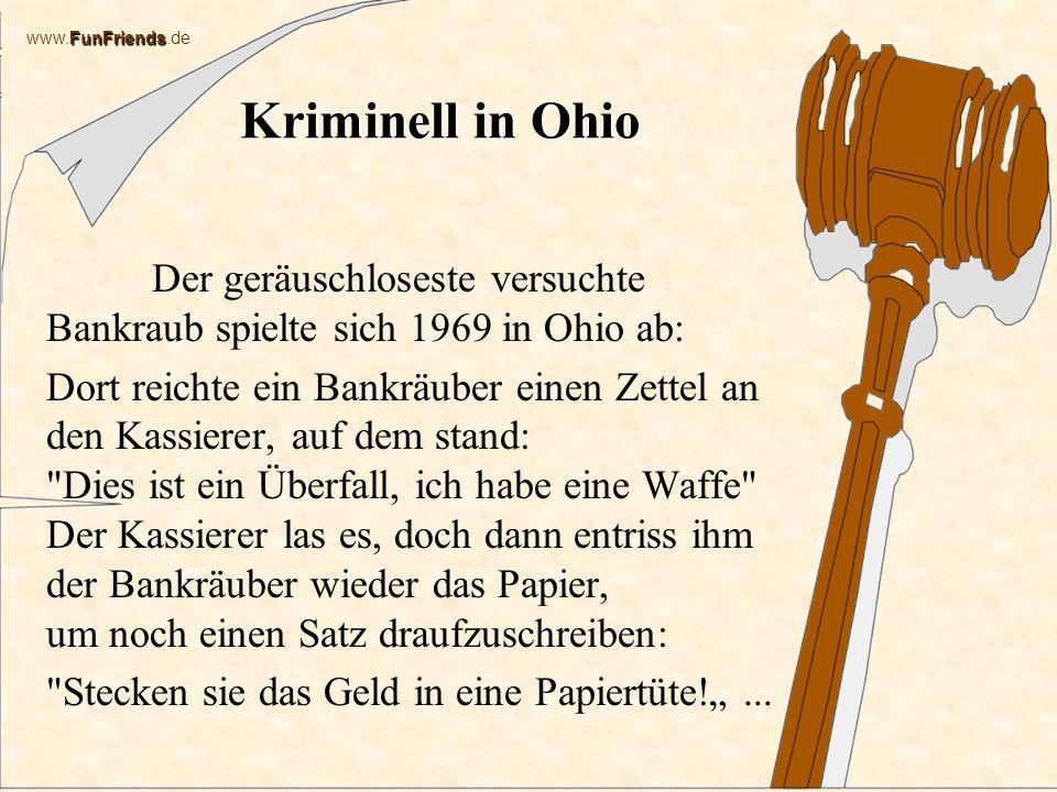 Kriminell in Ohio Der geräuschloseste versuchte Bankraub spielte sich 1969 in Ohio ab: