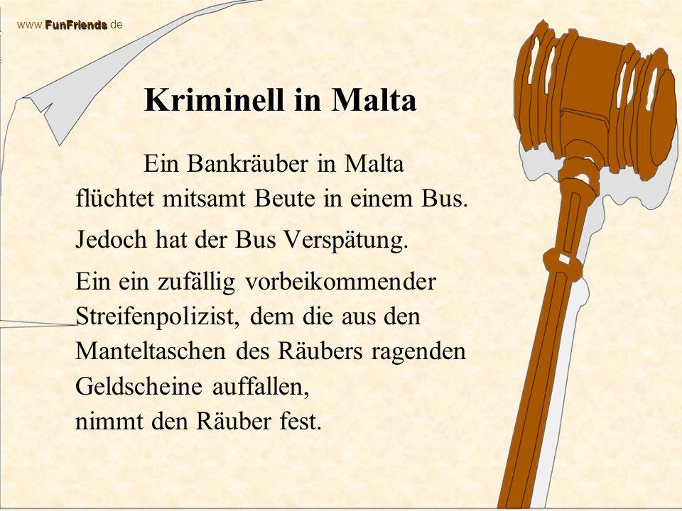 Kriminell in Malta Jedoch hat der Bus Verspätung.