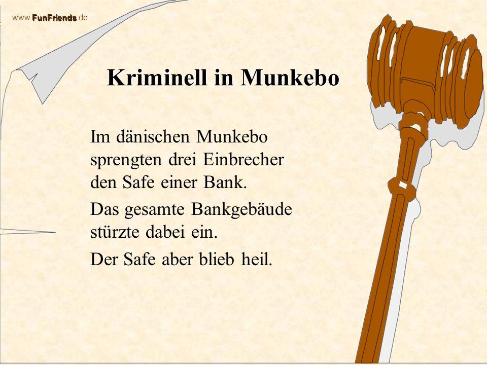Kriminell in Munkebo Im dänischen Munkebo sprengten drei Einbrecher den Safe einer Bank. Das gesamte Bankgebäude stürzte dabei ein.