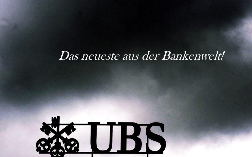 Das neueste aus der Bankenwelt!