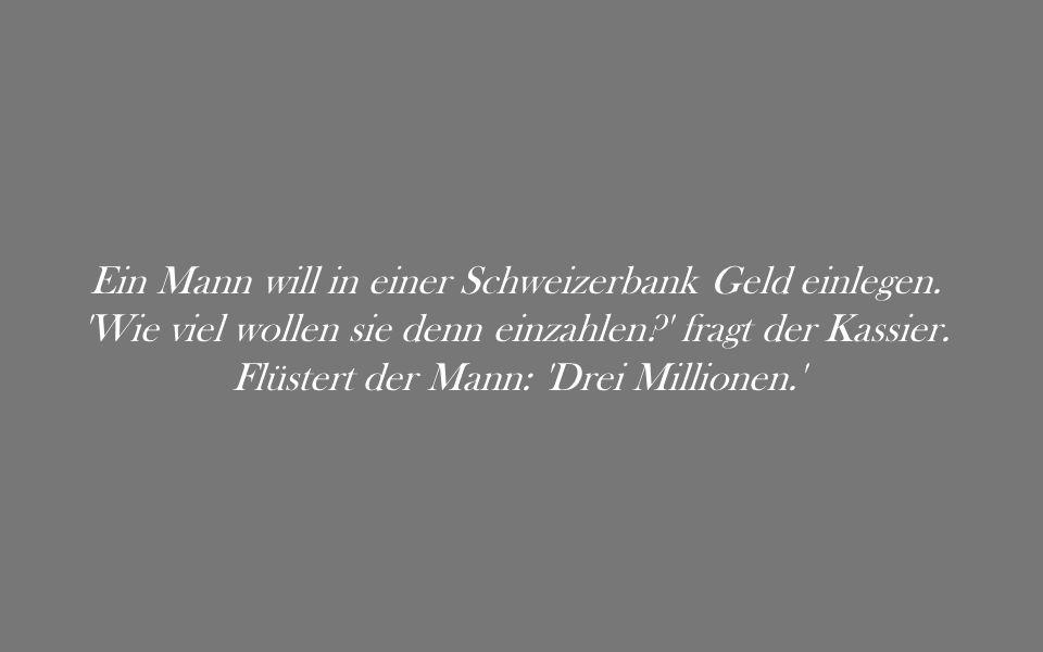 Ein Mann will in einer Schweizerbank Geld einlegen.