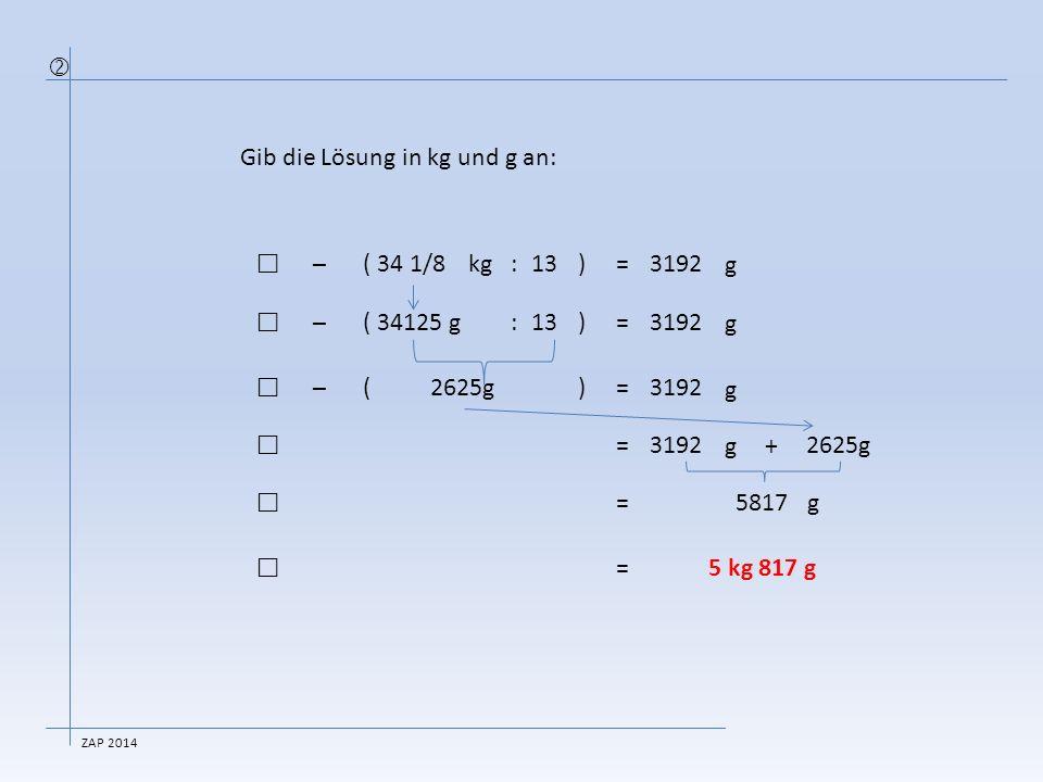 Gib die Lösung in kg und g an: