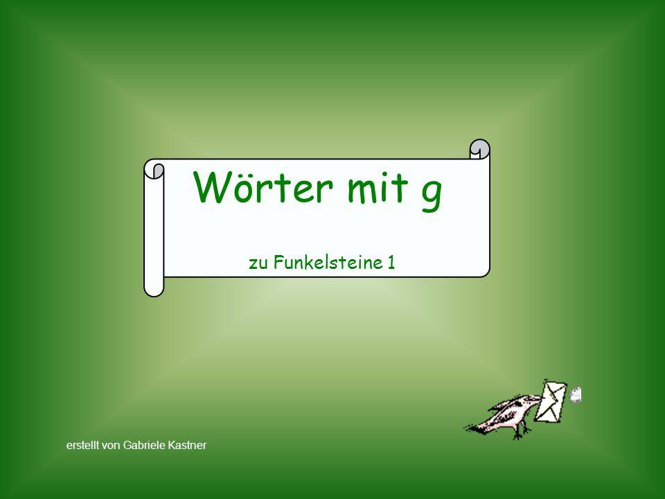 Wörter mit g zu Funkelsteine 1 erstellt von Gabriele Kastner