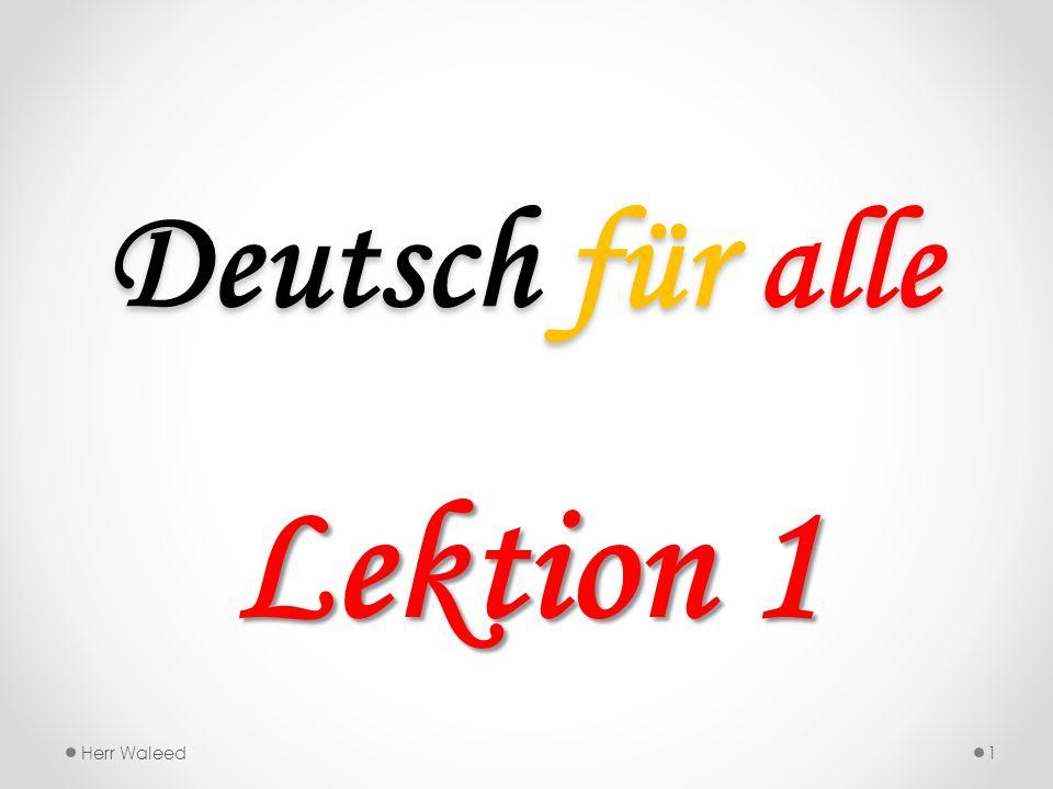 Deutsch für alle Lektion 1 Herr Waleed