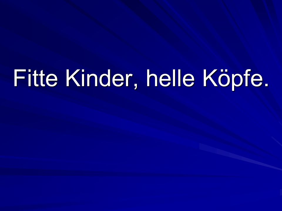 Fitte Kinder, helle Köpfe.