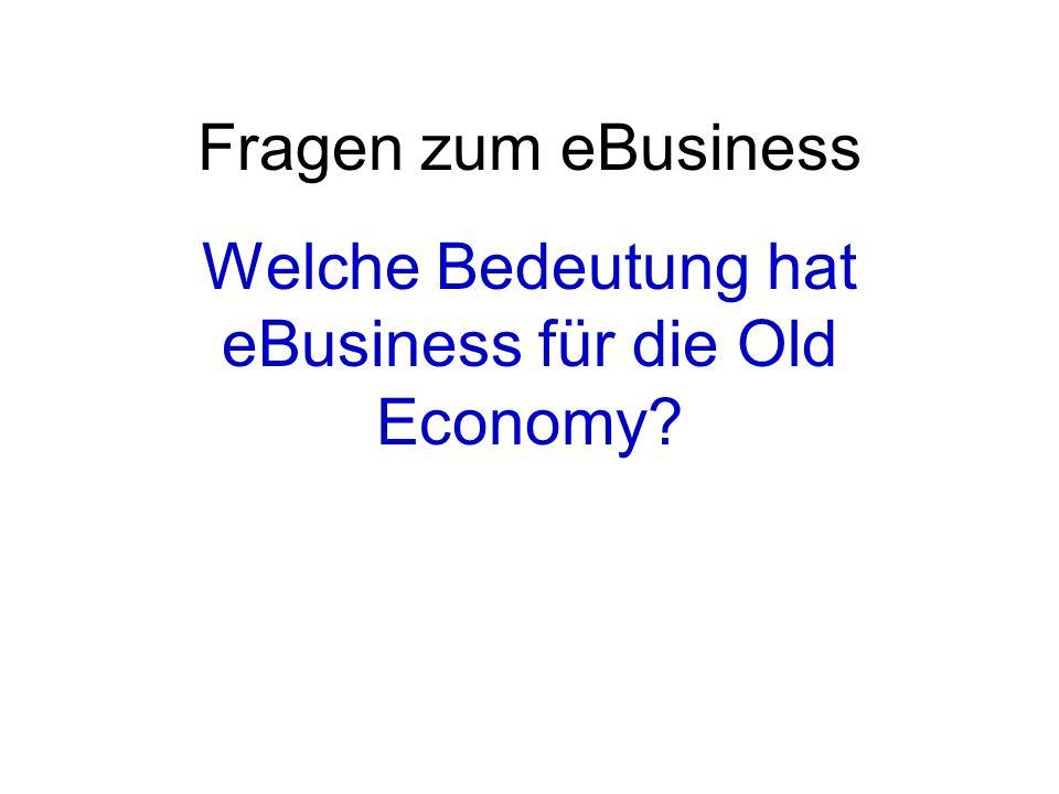 Welche Bedeutung hat eBusiness für die Old Economy