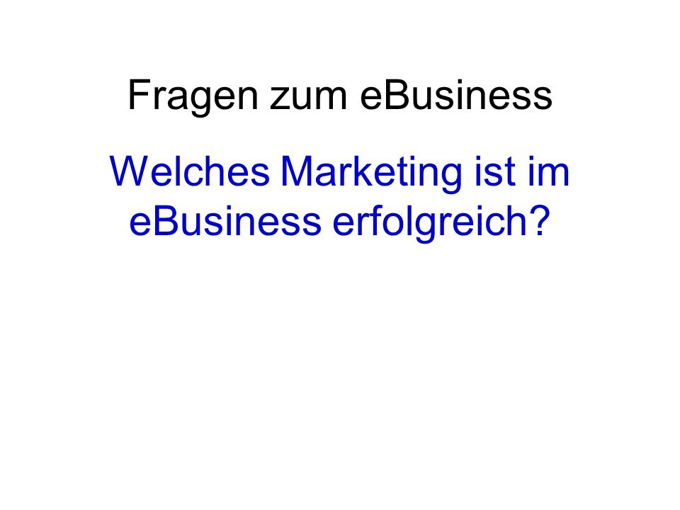 Welches Marketing ist im eBusiness erfolgreich