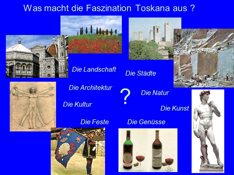 Was macht die Faszination Toskana aus