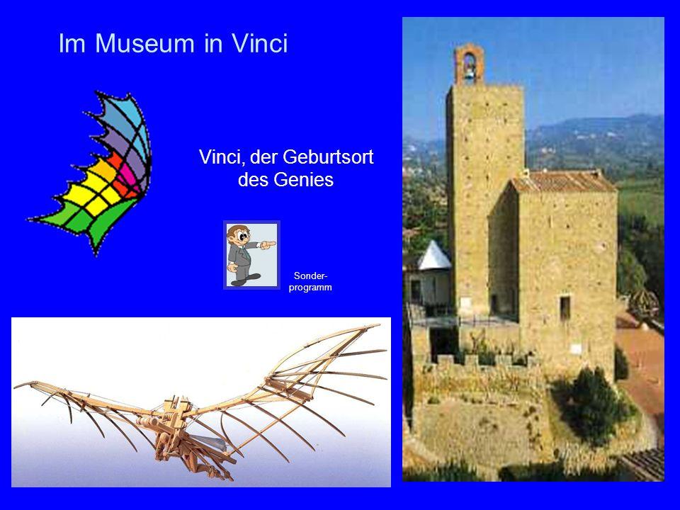 Vinci, der Geburtsort des Genies