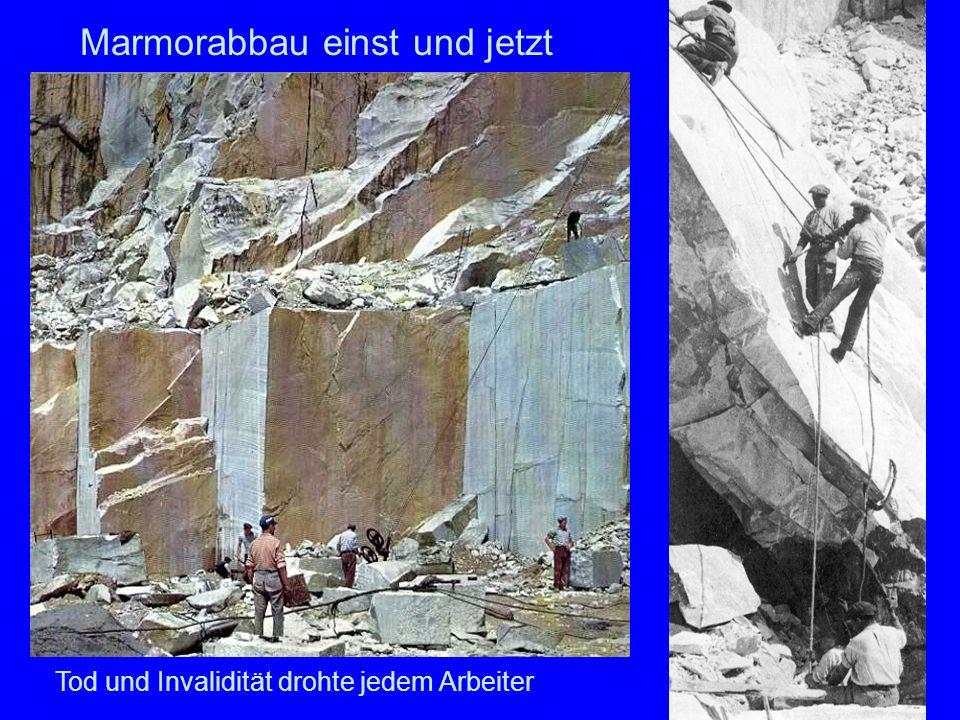 Marmorabbau einst und jetzt