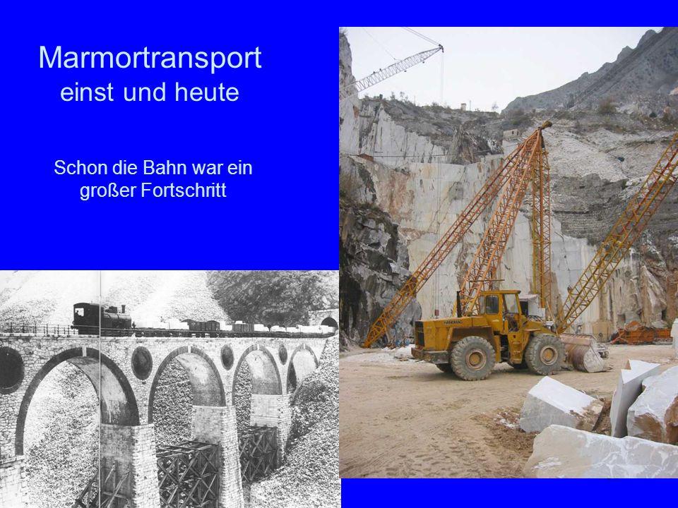 Marmortransport einst und heute
