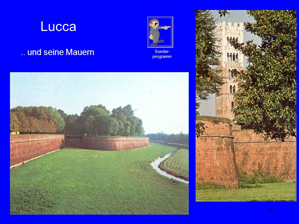 Lucca .. und seine Mauern. Sonder- programm.