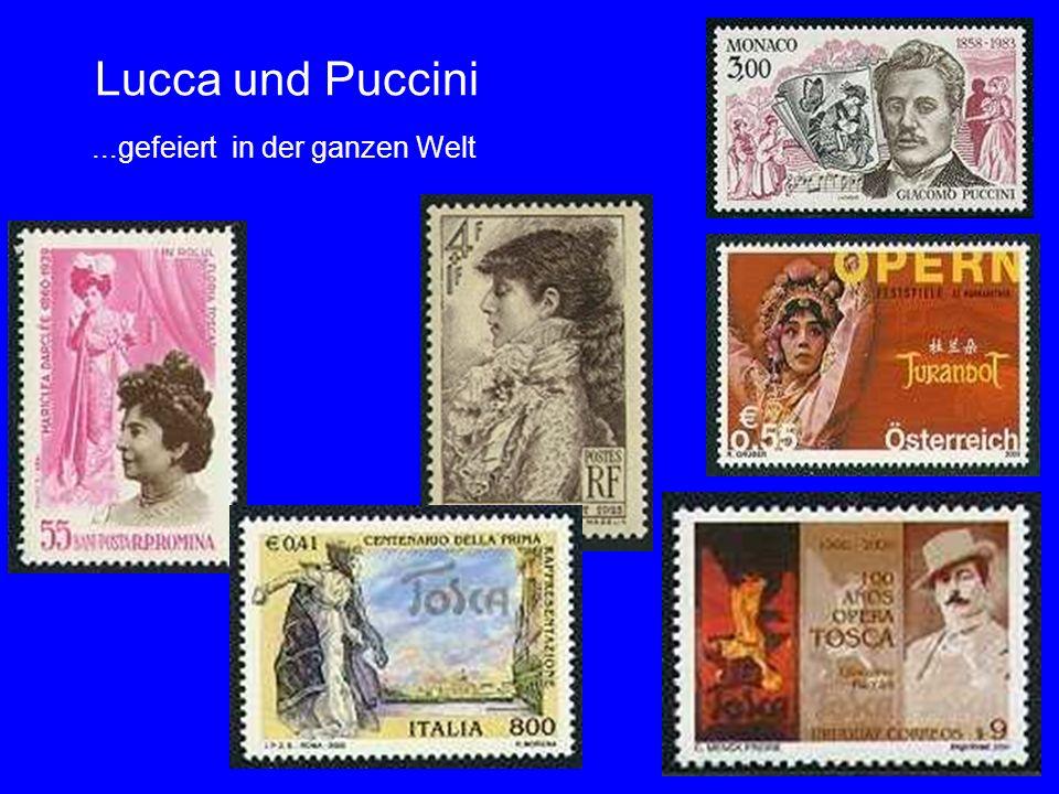 Lucca und Puccini ...gefeiert in der ganzen Welt