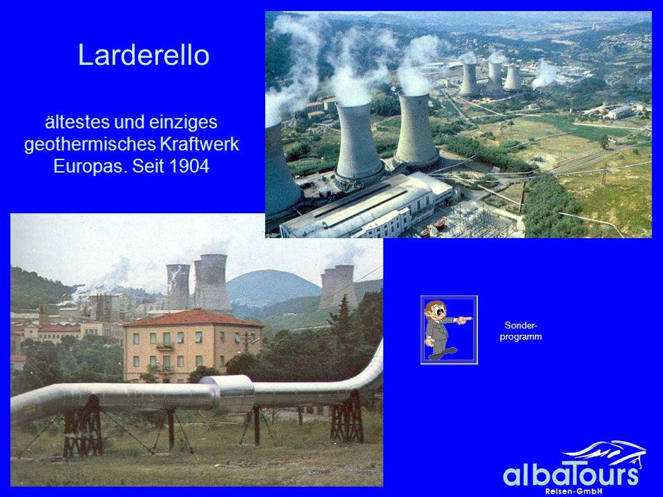 ältestes und einziges geothermisches Kraftwerk Europas. Seit 1904