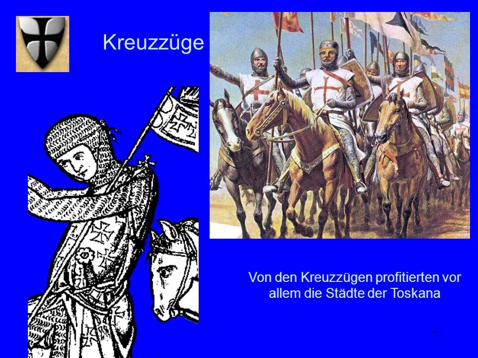 Von den Kreuzzügen profitierten vor allem die Städte der Toskana