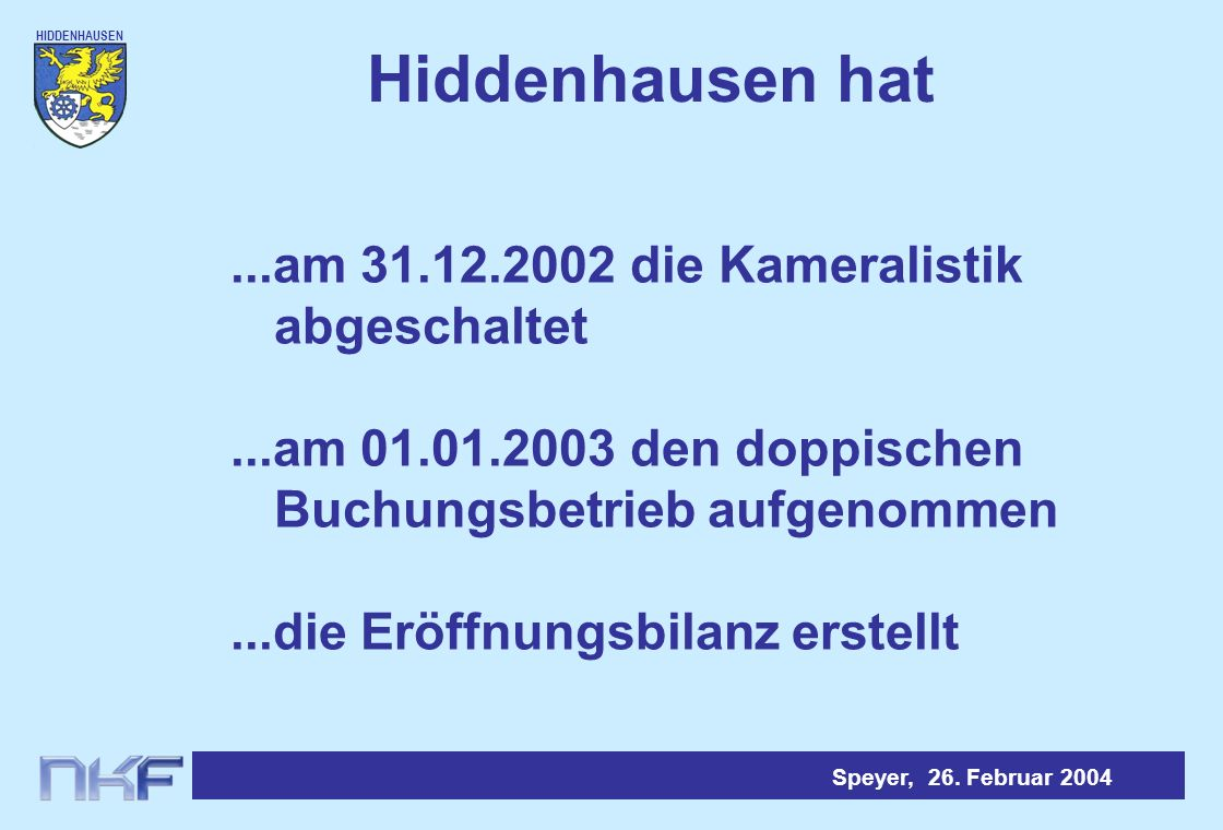 Hiddenhausen hat ...am 31.12.2002 die Kameralistik abgeschaltet