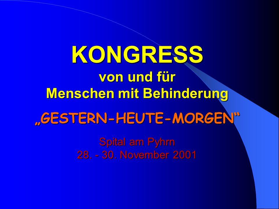 """KONGRESS von und für Menschen mit Behinderung """"GESTERN-HEUTE-MORGEN Spital am Pyhrn 28."""