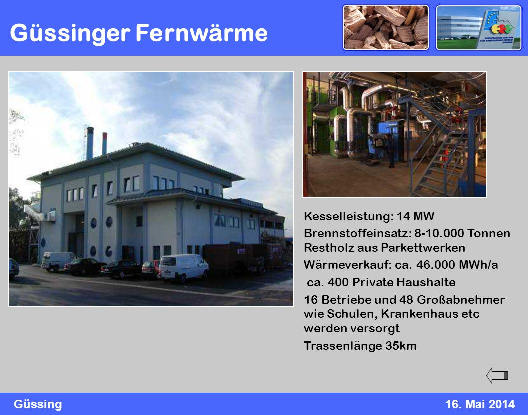 Güssinger Fernwärme Kesselleistung: 14 MW