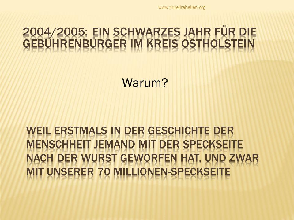 www.muellrebellen.org 2004/2005: ein schwarzes jahr für die Gebührenbürger im Kreis ostholstein. Warum