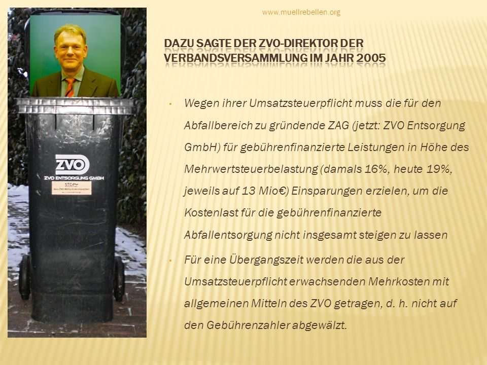 dazu sagte der ZVO-Direktor der Verbandsversammlung im Jahr 2005