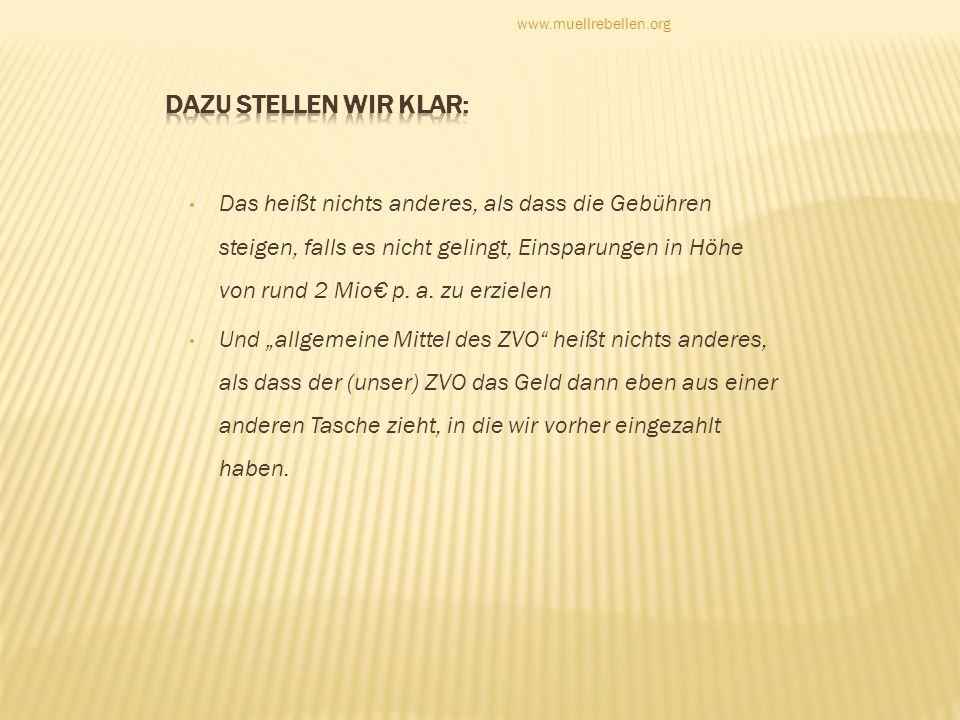 www.muellrebellen.orgdazu stellen wir klar: