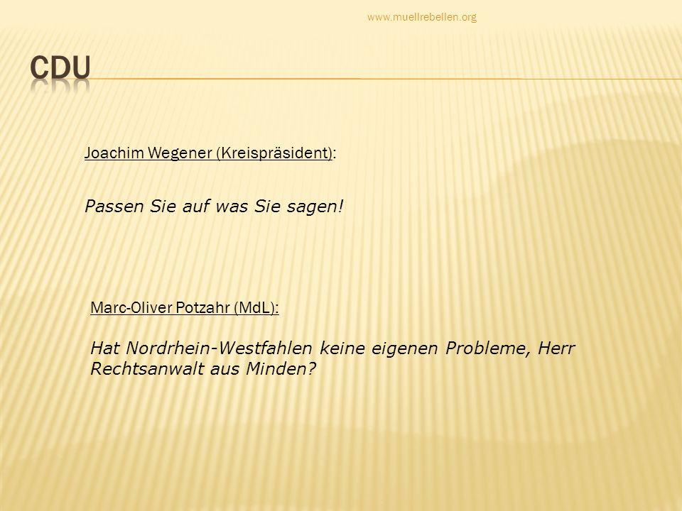 CDU Joachim Wegener (Kreispräsident): Passen Sie auf was Sie sagen!