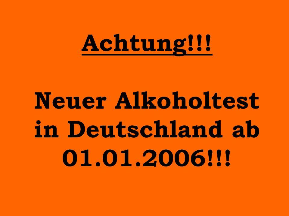 Achtung!!! Neuer Alkoholtest in Deutschland ab 01.01.2006!!!