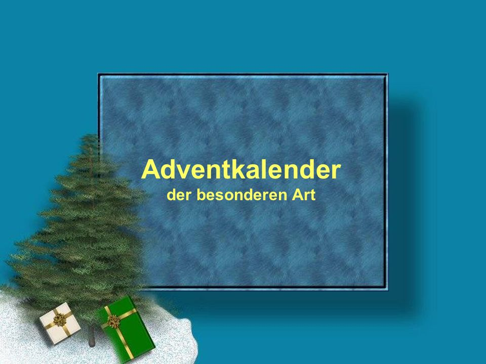 Adventkalender der besonderen Art