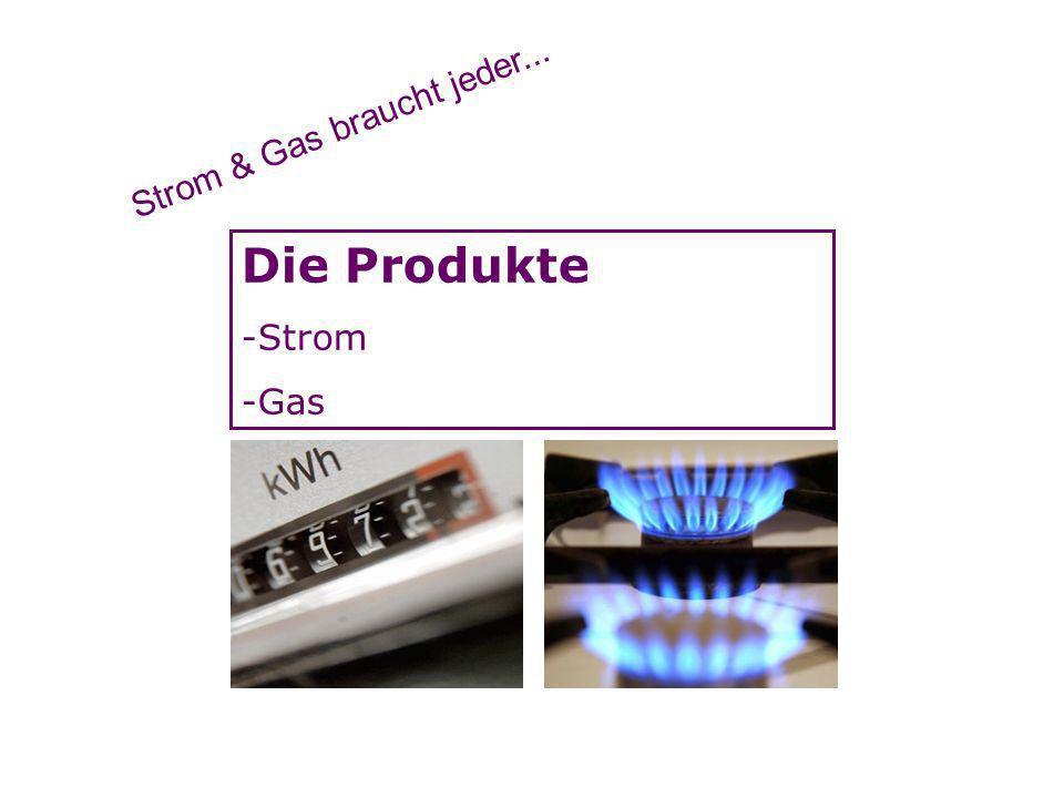 Strom & Gas braucht jeder...