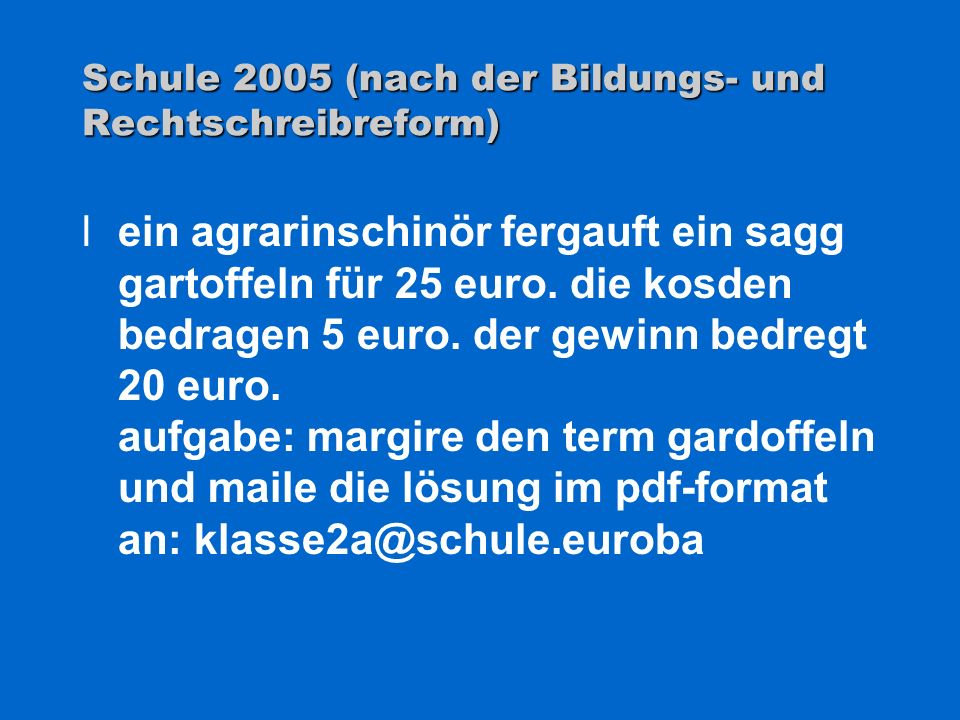 Schule 2005 (nach der Bildungs- und Rechtschreibreform)