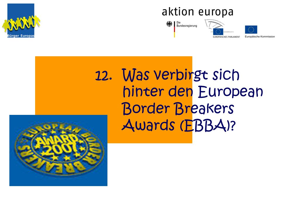 12. Was verbirgt sich hinter den European Border Breakers Awards (EBBA)