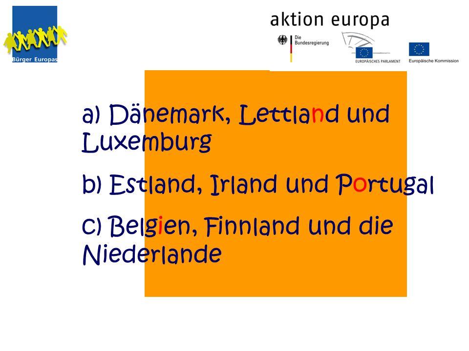 a) Dänemark, Lettland und Luxemburg