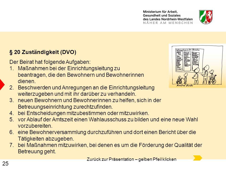 § 20 Zuständigkeit (DVO) Der Beirat hat folgende Aufgaben: