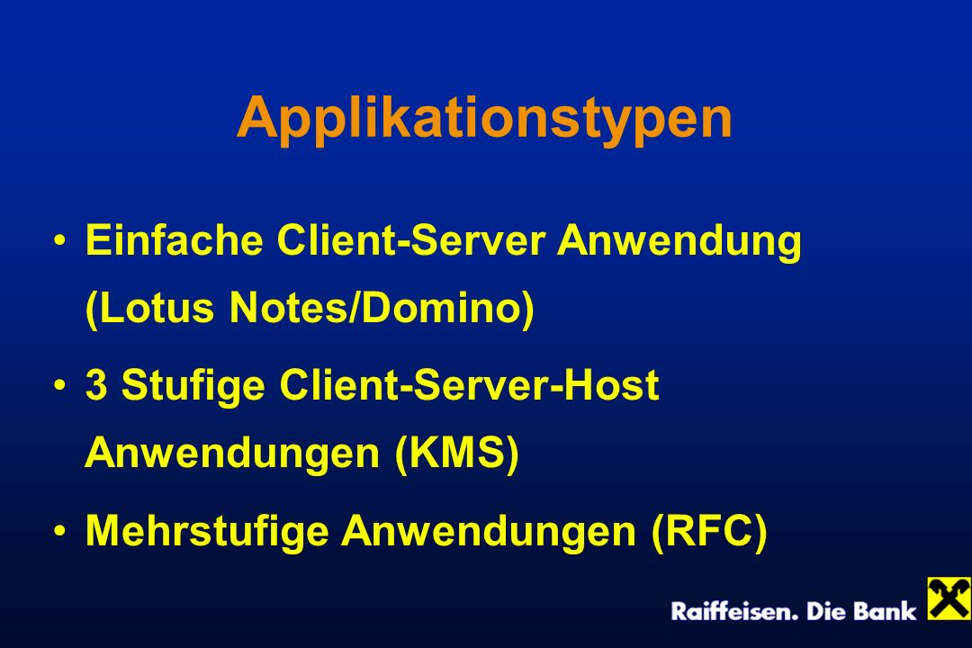 ApplikationstypenEinfache Client-Server Anwendung (Lotus Notes/Domino) 3 Stufige Client-Server-Host Anwendungen (KMS)
