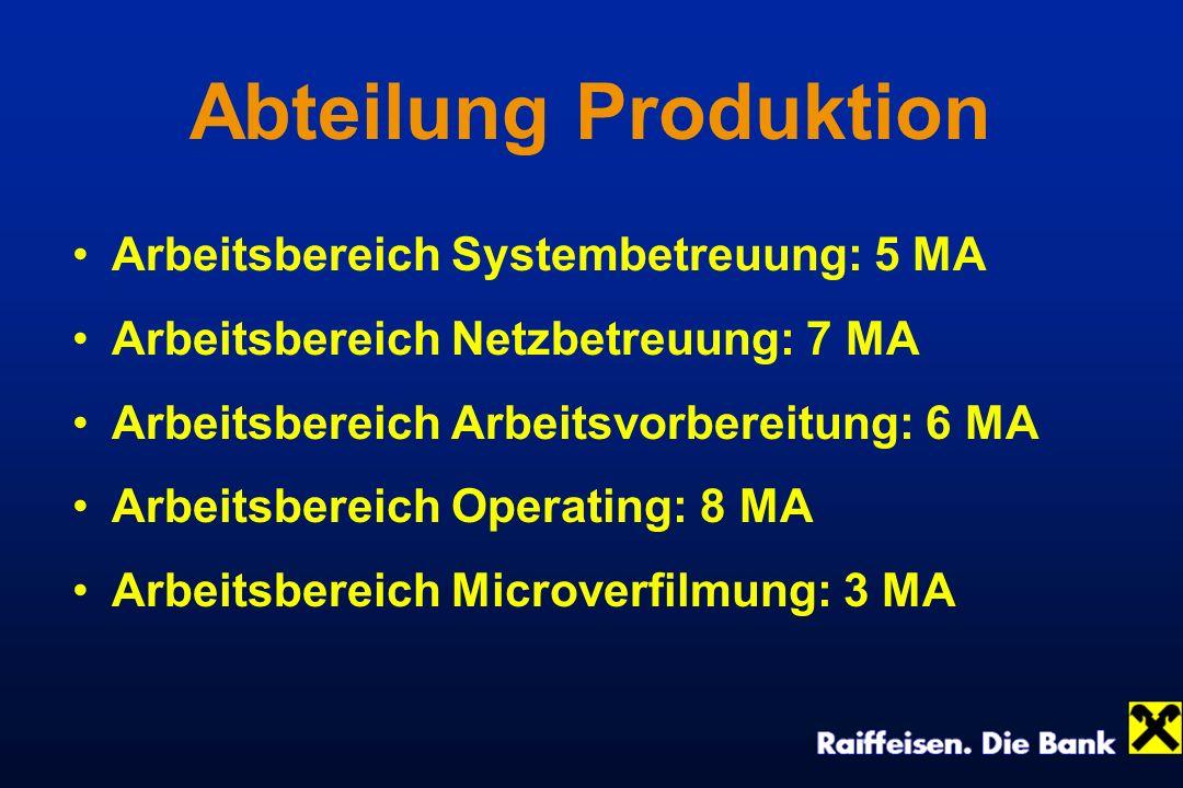 Abteilung Produktion Arbeitsbereich Systembetreuung: 5 MA