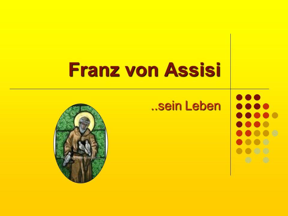 Franz von Assisi ..sein Leben